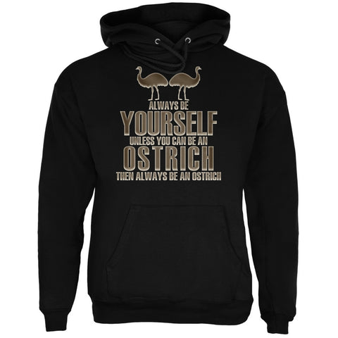 Always Be Yourself Ostrich Black Adult Hoodie