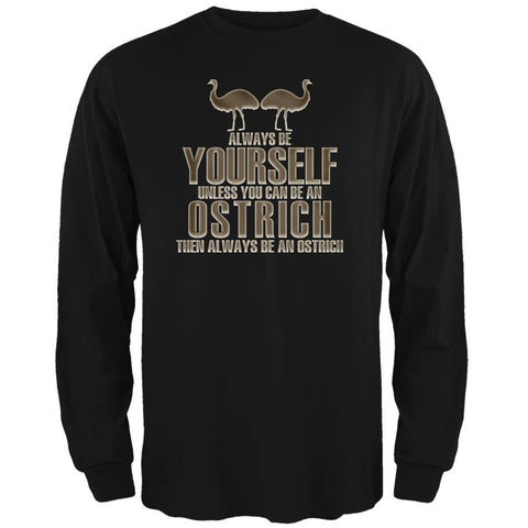 Always Be Yourself Ostrich Black Adult Long Sleeve T-Shirt