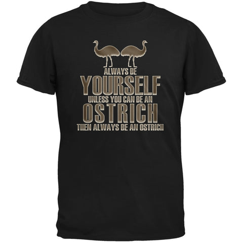 Always Be Yourself Ostrich Black Adult T-Shirt