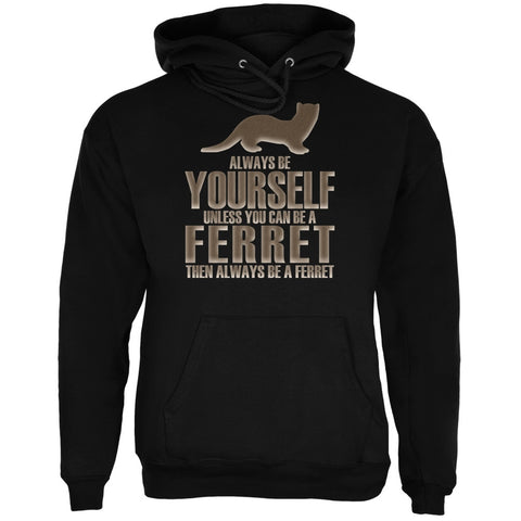 Always Be Yourself Ferret Black Adult Hoodie
