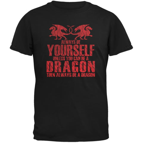 Always Be Yourself Dragon Black Adult T-Shirt