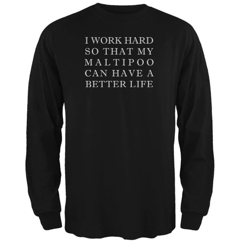 I Work Hard for My Maltipoo Black Adult Long Sleeve T-Shirt