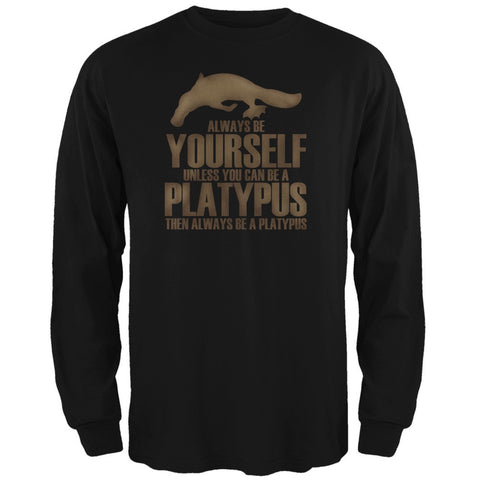 Always be Yourself Platypus Black Adult Long Sleeve T-Shirt