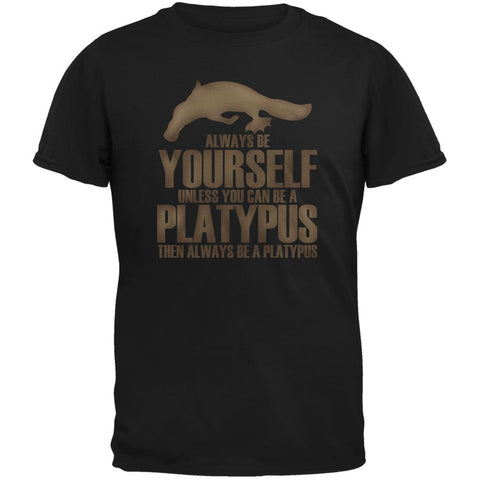 Always be Yourself Platypus Black Adult T-Shirt