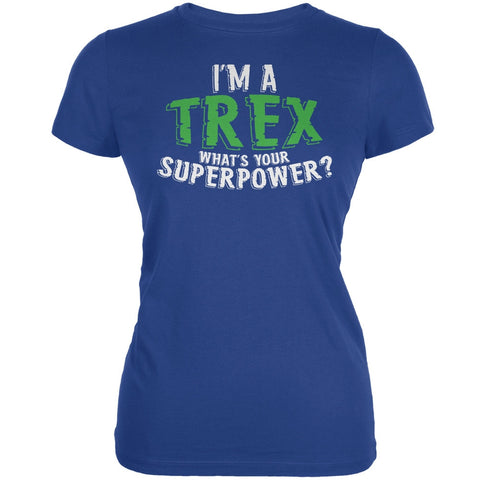 I'm A T-Rex What's Your Superpower Royal Juniors Soft T-Shirt