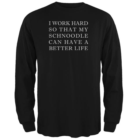 I Work Hard for My Schnoodle Black Adult Long Sleeve T-Shirt