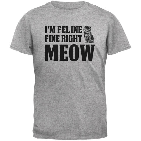 Cats I'm Feline Fine Right Meow Heather Grey Adult T-Shirt