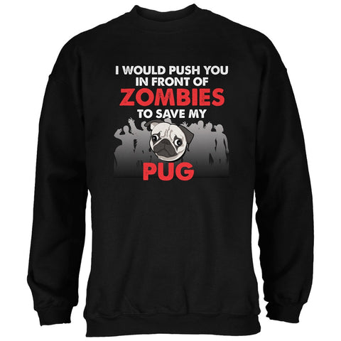 I Would Push You Zombies Pug Black Adult Sweatshirt