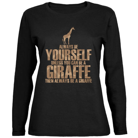 Always Be Yourself Giraffe Black Womens Long Sleeve T-Shirt