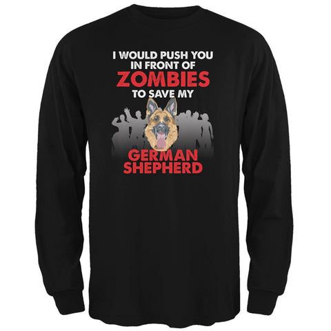 I Would Push You Zombies German Shepherd Black Adult Long Sleeve T-Shirt