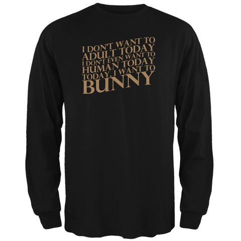 Don't Adult Today Just Bunny Rabbit Black Adult Long Sleeve T-Shirt