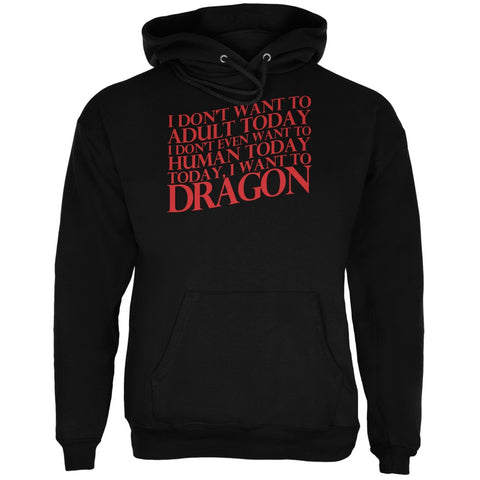 Don't Adult Today Just Dragon Black Adult Hoodie