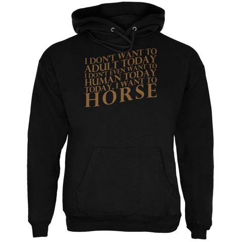 Don't Adult Today Just Horse Black Adult Hoodie