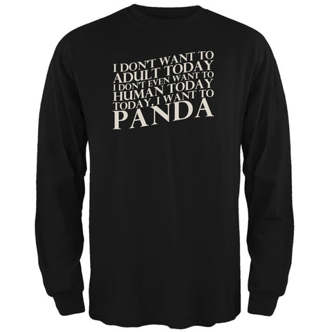 Don't Adult Today Just Panda Black Adult Long Sleeve T-Shirt