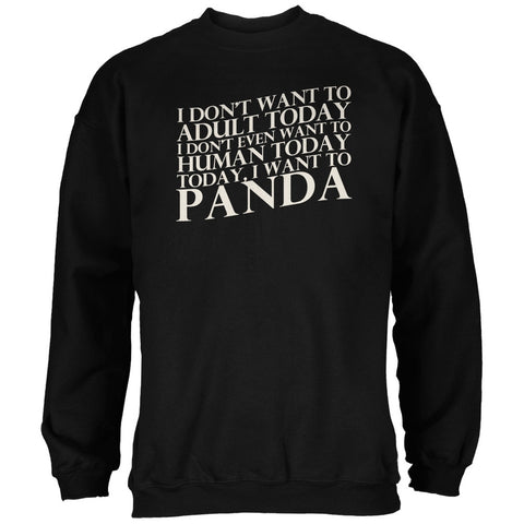 Don't Adult Today Just Panda Black Adult Sweatshirt