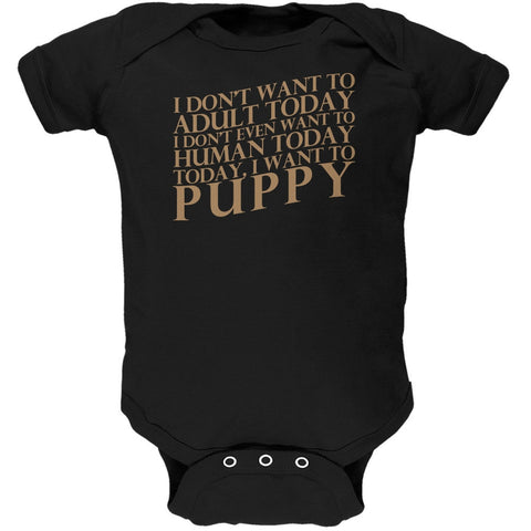 Don't Adult Today Just Puppy Dog Black Soft Baby One Piece