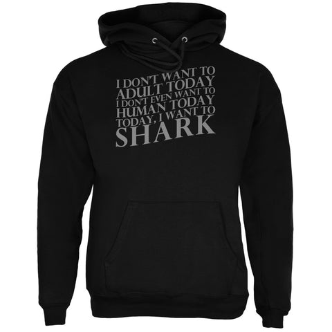 Don't Adult Today Just Shark Black Adult Hoodie