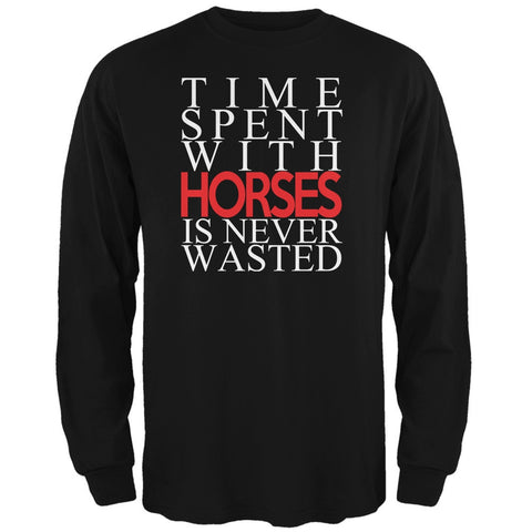 Time Spent With Horses Never Wasted Black Adult Long Sleeve T-Shirt