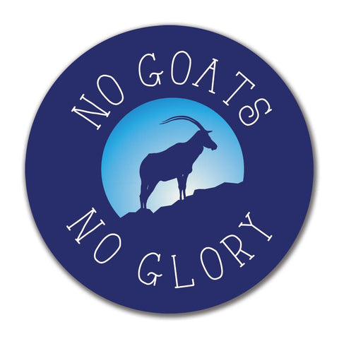 No Guts Goats No Glory 4in. Round Decal Sticker