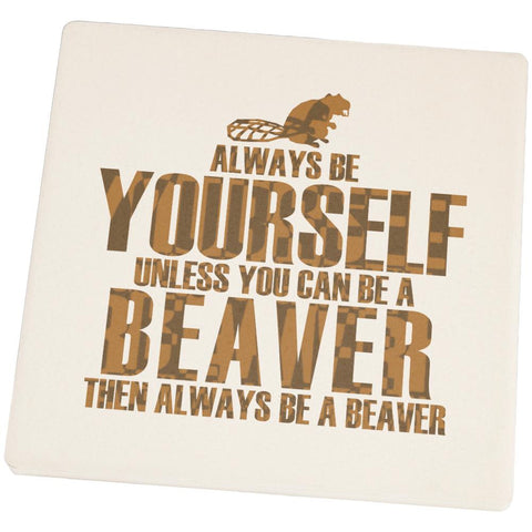 Always Be Yourself Beaver Square Sandstone Coaster