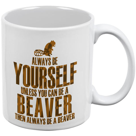 Always Be Yourself Beaver White All Over Coffee Mug