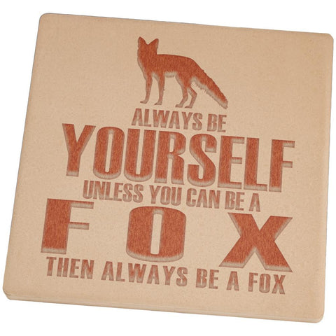 Always Be Yourself Fox Set of 4 Square Sandstone Coasters