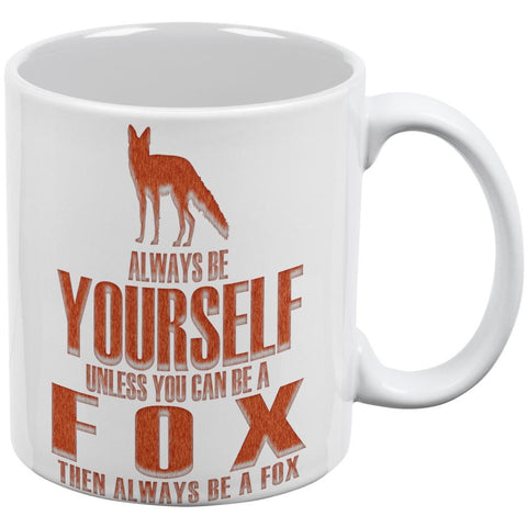 Always Be Yourself Fox White All Over Coffee Mug