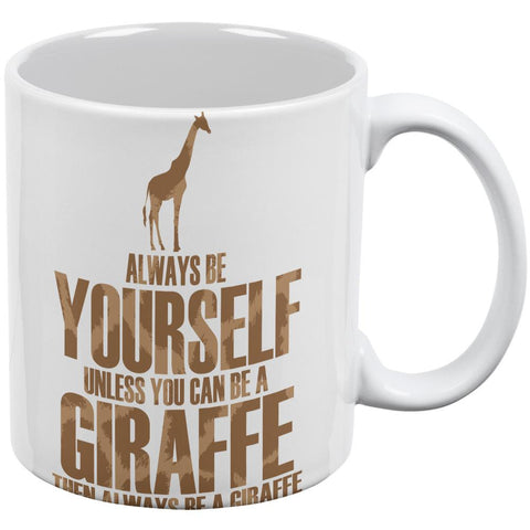 Always Be Yourself Giraffe White All Over Coffee Mug