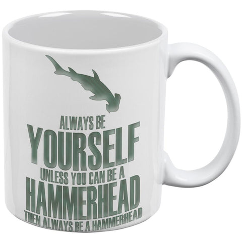 Always Be Yourself Hammerhead White All Over Coffee Mug