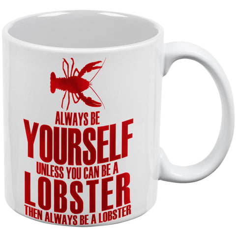 Always Be Yourself Lobster White All Over Coffee Mug