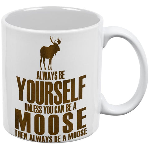 Always Be Yourself Moose White All Over Coffee Mug