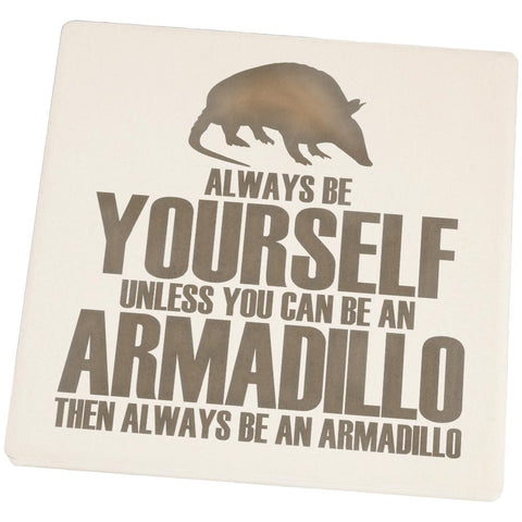 Always Be Yourself Armadillo Set of 4 Square Sandstone Coasters