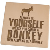 Always Be Yourself Donkey Set of 4 Square Sandstone Coasters