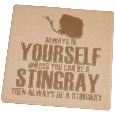 Always Be Yourself Stingray Square Sandstone Coaster