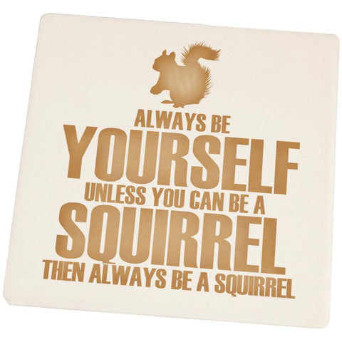 Always Be Yourself Squirrel Square Sandstone Coaster