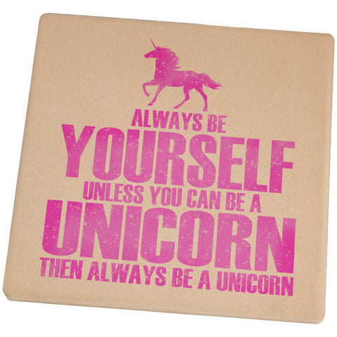 Always Be Yourself Unicorn Square Sandstone Coaster