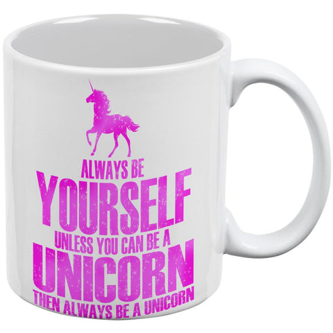 Always Be Yourself Unicorn White All Over Coffee Mug