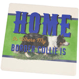 Home is Where My Border Collie Is Set of 4 Square Sandstone Coasters