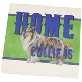 Home is Where My Collie Is Square Sandstone Coaster