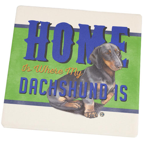 Home is Where My Dachshund Is Set of 4 Square Sandstone Coasters