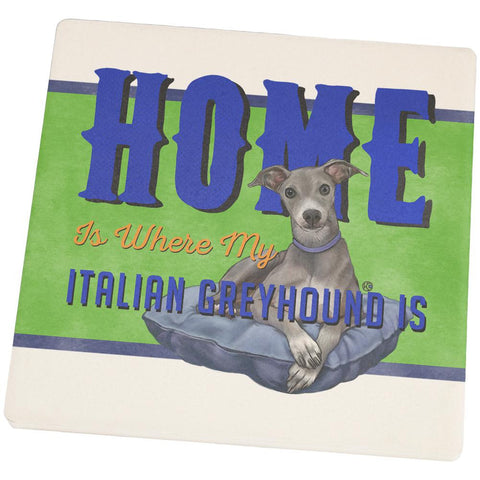 Home is Where My Italian Greyhound Is Set of 4 Square Sandstone Coasters