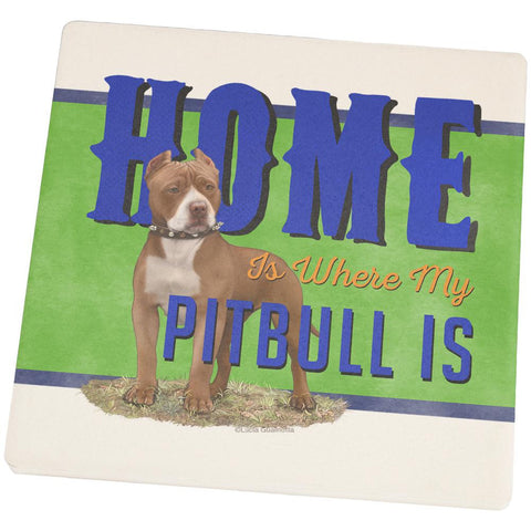 Home is Where My Pitbull Is Set of 4 Square Sandstone Coasters