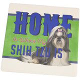 Home is Where My Shih Tzu Is Set of 4 Square Sandstone Coasters