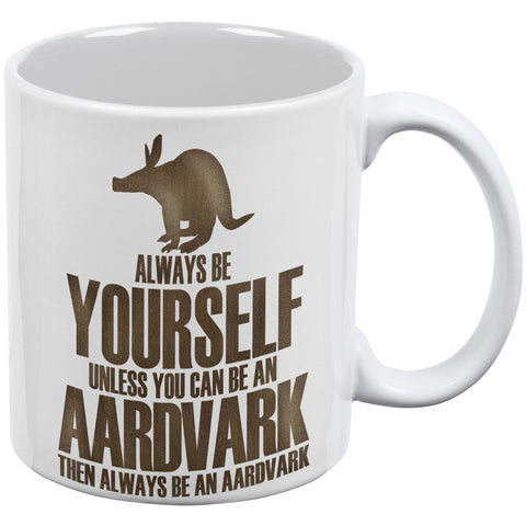 Always Be Yourself Aardvark White All Over Coffee Mug Set Of 2