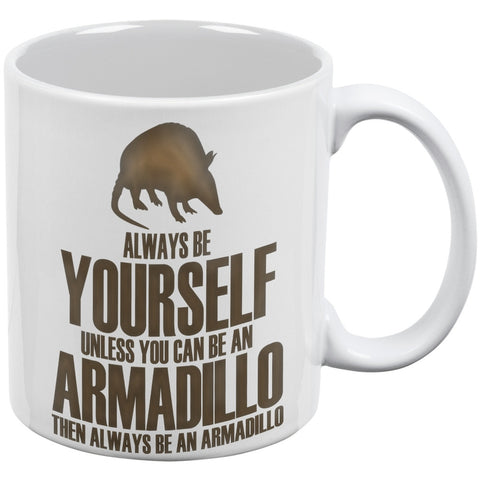 Always Be Yourself Armadillo White All Over Coffee Mug Set Of 2