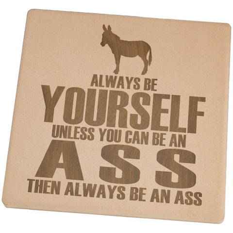 Always Be Yourself Ass Set of 4 Square Sandstone Coasters