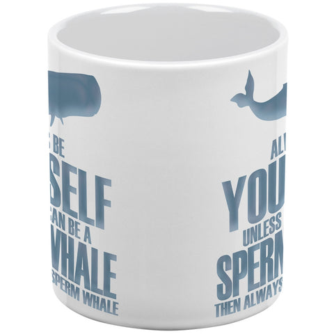 Always Be Yourself Sperm Whale White All Over Coffee Mug Set Of 2