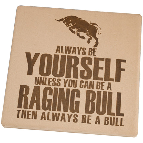 Always Be Yourself Bull Set of 4 Square Sandstone Coasters