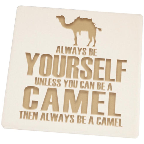 Always be Yourself Camel Set of 4 Square Sandstone Coasters