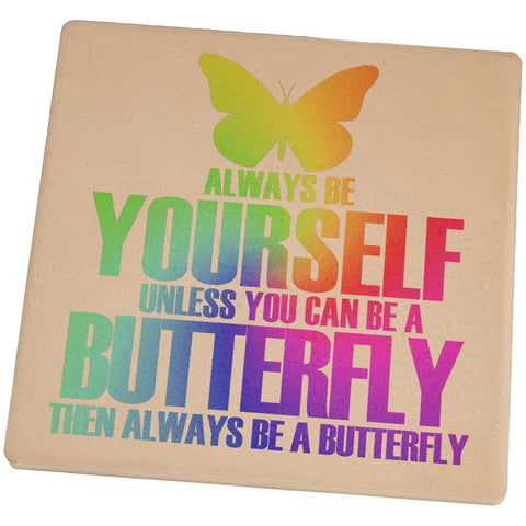 Always Be Yourself Butterfly Set of 4 Square Sandstone Coasters